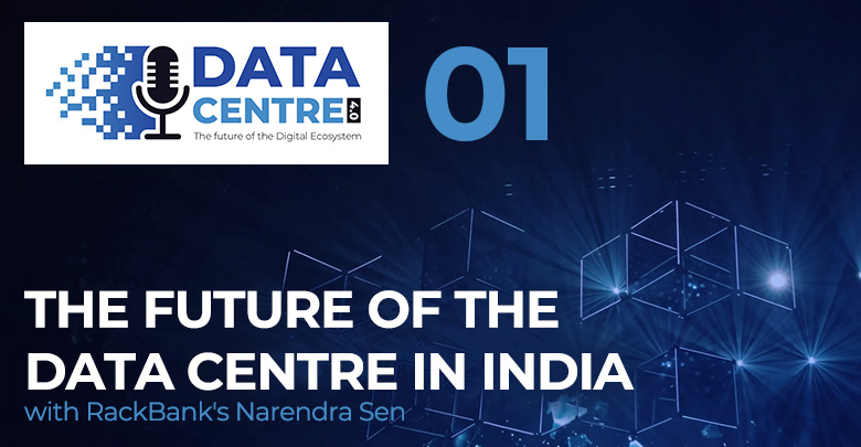 Photo of Episode 01: The Future of the Data Centre in India